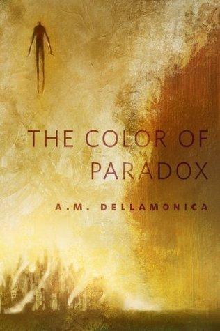 The Color of Paradox by A.M. Dellamonica
