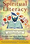 Spiritual Literacy: Reading the Sacred in Everyday Life
