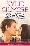 Bad Taste in Men by Kylie Gilmore