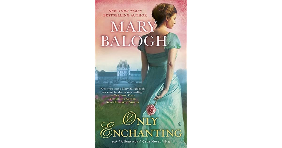 Only Enchanting The Survivors Club 4 By Mary Balogh
