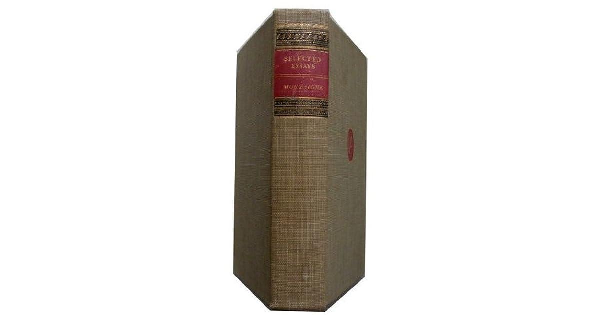 Selected Essays: Montaigne by Donald Frame Michel de Montaigne