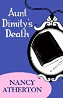Aunt Dimity's Death (Aunt Dimity Mysteries, Book 1): An enchantingly cosy mystery