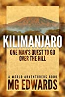 Kilimanjaro: One Man's Quest to Go Over the Hill