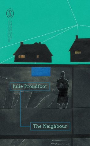 The Neighbour by Julie Proudfoot