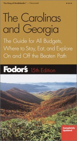 Fodor's The Carolinas and Georgia: The Guide for All Budgets, Where to Stay, Eat, and Explore On and Off the Beaten Path (Fodor's Gold Guides)