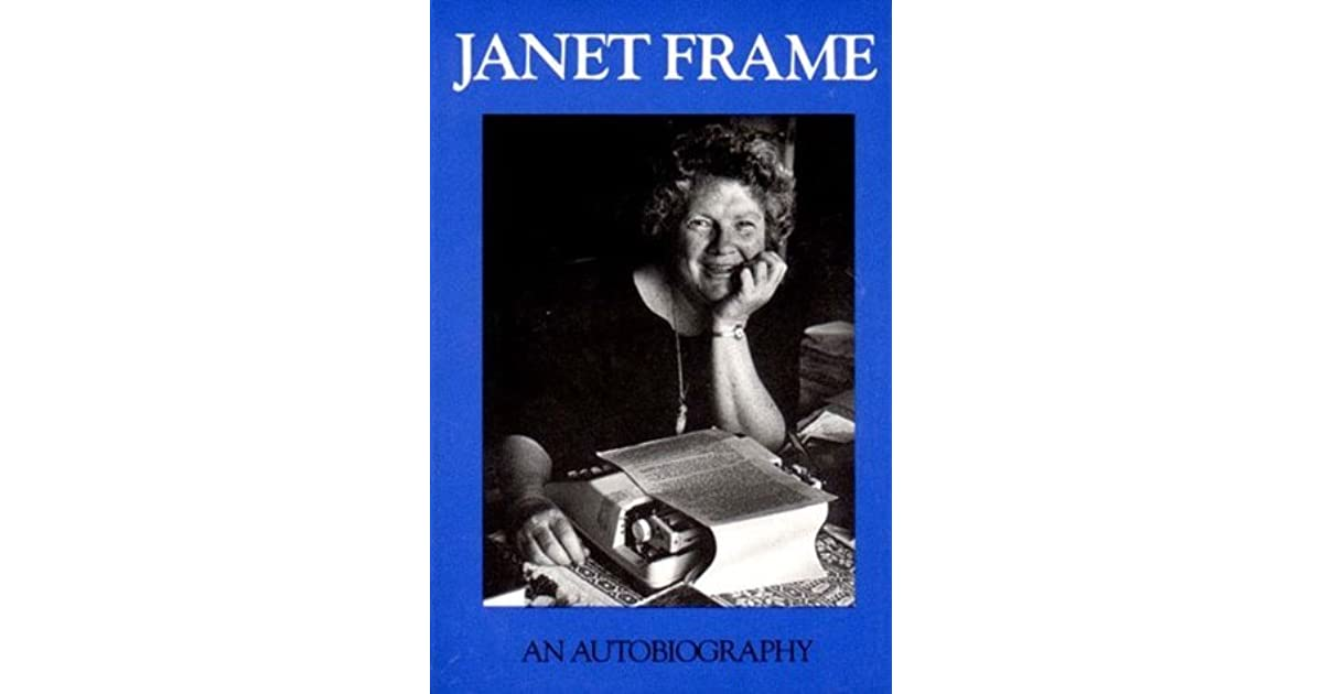 janet frame In her 3-volume autobiography janet frame repeatedly links the problem of  identity to matters of perspective her preoccupation with how.