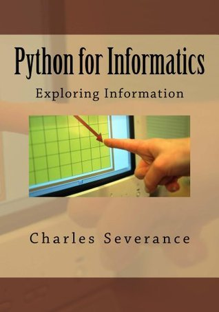 Python for Informatics: Exploring Information by Charles Severance