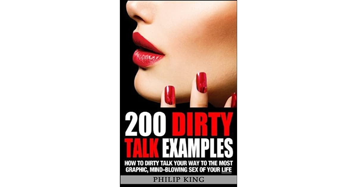 200 Dirty Talk Examples How To Dirty Talk Your Way To The Most