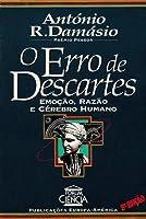 O Erro de Descartes: Emoção, Razão e Cérebro Humano