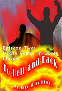 To Hell and Back, Episode Two, Death Comes in Seven Flavors