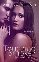 Touching Smoke (Touch, #1)