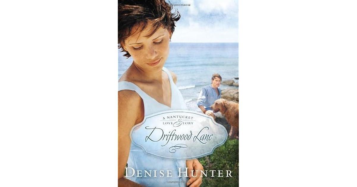 Driftwood Lane (Nantucket, #4) by Denise Hunter