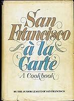 San Francisco A La Carte - A Cookbook