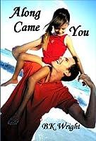 Along Came You (Beau to Beau books)