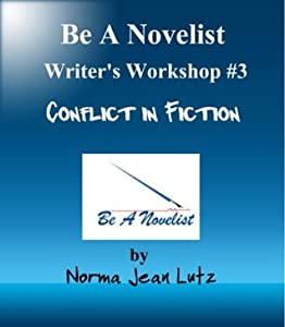 Conflict in Fiction (Be A Novelist Writer's Workshop)