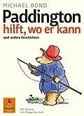 Paddington hilft, wo er kann and andere Geschichten
