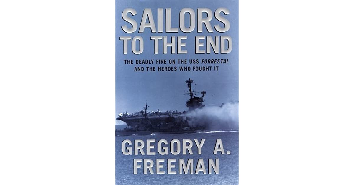 Sailors to the End: The Deadly Fire on the USS Forrestal and