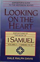 Looking on the Heart: Expositions of the Book of 1 Samuel