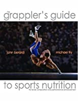 The Grappler's Guide to Sports Nutrition