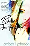 Puddle Jumping by Amber L.  Johnson