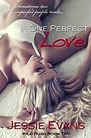 One Perfect Love (Wild Rush, #2)