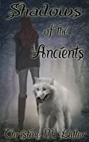 Shadows of the Ancients (The Ancients #1)