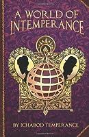 A World of Intemperance