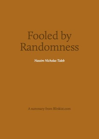 Key insights from Fooled by Randomness - The Hidden Role