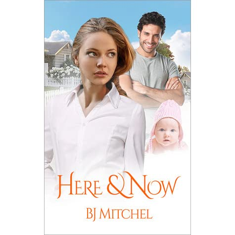 Here Now By Bj Mitchel