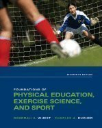 Foundations of Physical Education, Exercise Science, & Sport (Hardcover, 2008) 16th EDITION