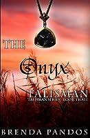 The Onyx Talisman (Talisman #3)
