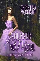 Shunned No More (A Lady Forsaken #1)