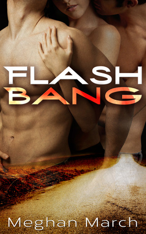 Flash Bang (Flash Bang, #1) by Meghan March