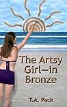 The Artsy Girl--in Bronze (The Artsy Girl, #1)