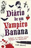 Diário de Um Vampiro Banana (Vampiro Banana, #1)