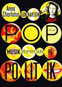 Popmusik rimmar på politik by Anna Charlotta Gunnarson