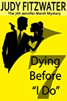 """Dying Before """"I Do"""""""