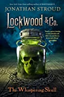The Whispering Skull (Lockwood & Co., #2)