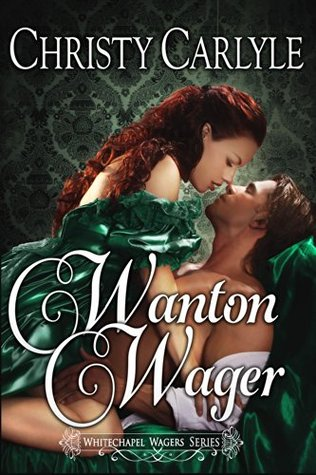 Wanton Wager by Christy Carlyle