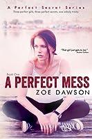 A Perfect Mess (Hope Parish #1; A Perfect Secret, #1)