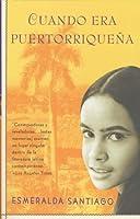 Cuando era puertorriqueña: When I was Puerto Rican