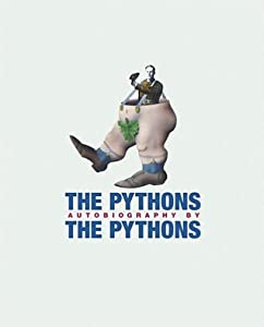 The Pythons Autobiography by The Pythons