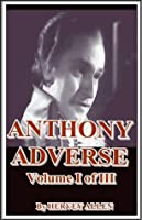 Anthony Adverse, Volume I of III: The Roots of the Tree (Anthony Adverse, #1)