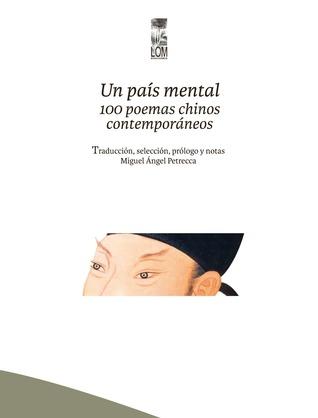 Un país mental: 100 poemas chinos contemporáneos