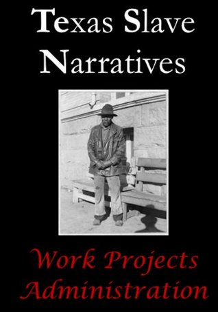 Texas Slave Narratives