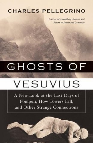Ghosts of Vesuvius: A New Look at the Last Days of Pompeii, How Towers Fall, and Other Strange Connections