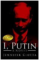 I, Putin - xld: A Novel