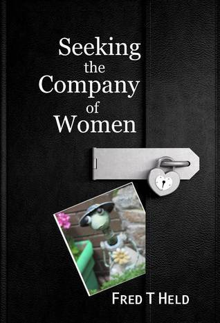 Seeking the Company of Women Fred Held