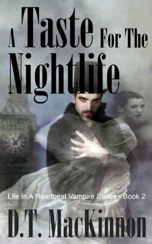 A Taste For The Nightlife (Life In A Heartbeat Vampire Series - Book 2)