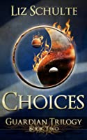 Choices (The Guardian Trilogy #2)